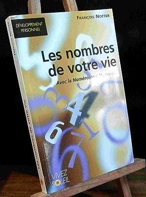 LES NOMBRES DE VOTRE VIE AVEC LA NUMEROLOGIE HUMANISTE: NOTTER Francois
