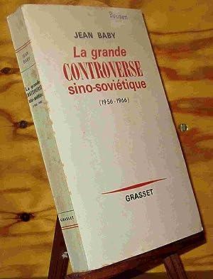 LA GRANDE CONTROVERSE SINO-SOVIETIQUE 1956-1966: BABY Jean