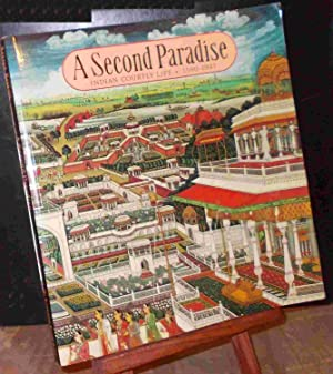 A SECOND PARADISE: INDIAN COURTLY LIFE 1590-1947: PATNAIK Naveen
