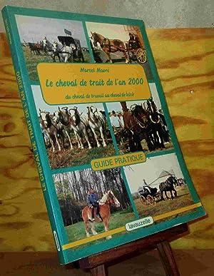 LE CHEVAL DE TRAIT DE L'AN 2000: MAVRE Marcel