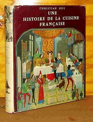 UNE HISTOIRE DE LA CUISINE FRANCAISE: GUY Christian