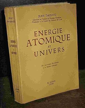 ENERGIE ATOMIQUE ET UNIVERS -: THIBAUD Jean
