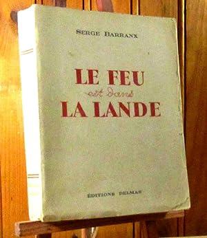 LE FEU EST DANS LA LANDE: BARRANX Serge