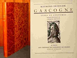 GASCOGNE - TYPES ET COUTUMES: ESCHOLIER Raymond