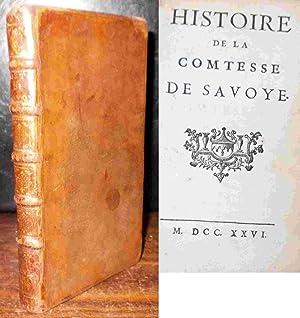 HISTOIRE DE LA COMTESSE DE SAVOYE: FONTAINES Marie-Louise-Charlotte de Pelard de Givry