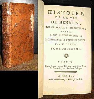 HISTOIRE DE LA VIE DE HENRI IV,: BURY Richard de