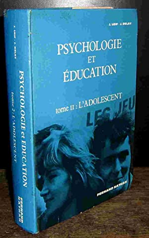 PSYCHOLOGIE ET EDUCATION - TOME II -: LEIF Joseph -