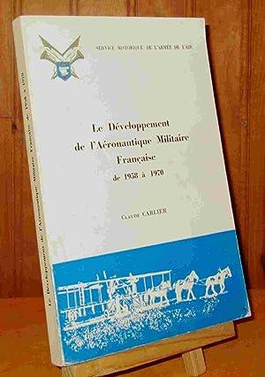 LE DEVELOPPEMENT DE L'AERONAUTIQUE MILITAIRE FRANCAISE DE: CARLIER Claude