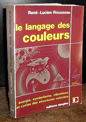 LE LANGAGE DES COULEURS: ROUSSEAU Rene-Lucien