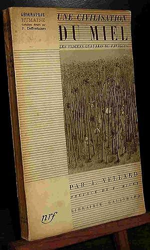 UNE CIVILISATION DE MIEL - LES INDIENS GUYAKIS DU PARAGUAY: VELLARD Jean-Albert