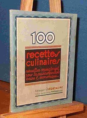 100 RECETTES CULINAIRES RECUEILLIES SPECIALEMENT POUR LA CUISINE FAMILIALE SAINE ET ECONOMIQUE: ...