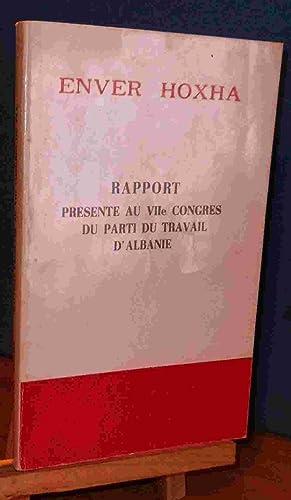 RAPPORT PRESENTE AU VII EME CONGRES DU: HOXHA Enver