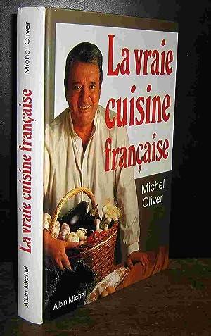 LA VRAIE CUISINE FRANCAISE: OLIVER Michel