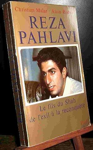 REZA PAHLAVI - LE FILS DU SHAH: MALAR Christian -