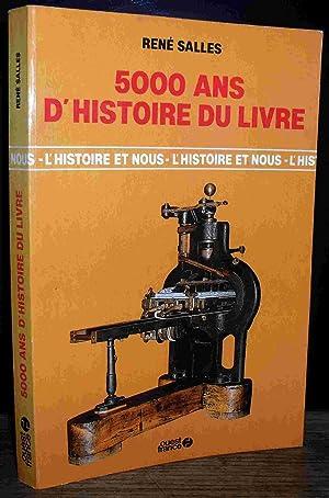 5000 ANS D'HISTOIRE DU LIVRE: SALLES Rene