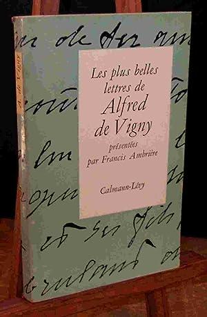 LES PLUS BELLES LETTRES DE ALFRED DE: VIGNY Alfred de
