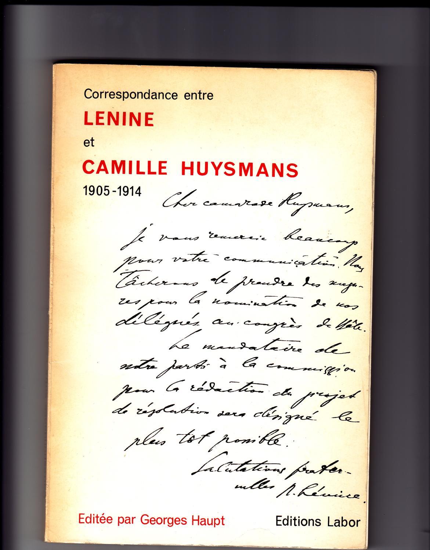 CORRESPONDANCE ENTRE LENINE ET CAMILLE HUYSMANS. 1905-1914 - (Dédicacé par Camille Huysmans et G. Haupt)