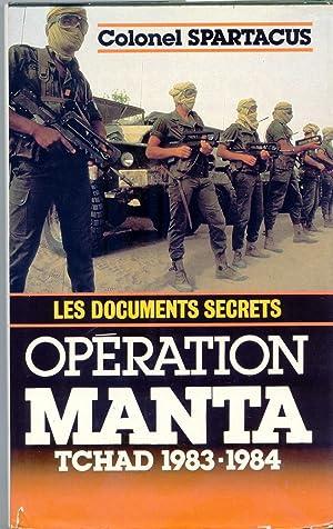 OPERATION MANTA. Les documents secrets. Tchad 1983-1984: SPARTACUS Colonel