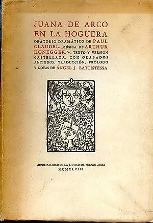 Juana de Arco en la Hoguera, Oratorio dramatico de Paul Claudel, Musica de Arthur Honegger,: ...