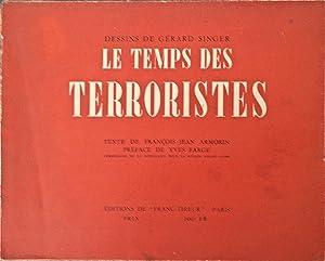 Le temps des terroristes, avec des dessins: François-Jean SINGER .
