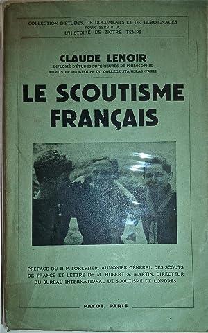 Le scoutisme français, avec 6 cartes et: LENOIR Claude