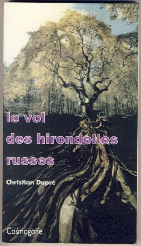 Le vol des hirondelles russes - Dupré, Christian