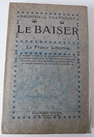 Le Baiser . - La France Libertine: Bagneux de Villeneuve