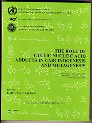 The role of cyclic nucleic acid adducts in carcinogenesis and mutagenesis