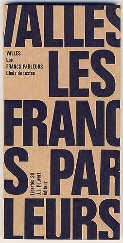 Les Francs - Parleurs. Choix de textes: Vallès, Jules