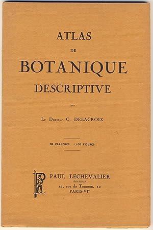 Atlas de Botanique Descriptive comprenant l'étude des: Delacroix, G.