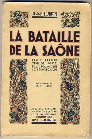 La Bataille de la Saône, récit épique: Lurkin, Jean