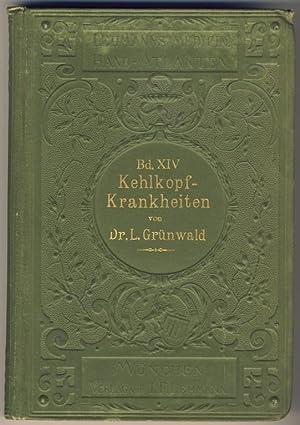 Atlas und Grundriss der Kehlkopfkrankheiten . Mit: Grünwald , Ludwig