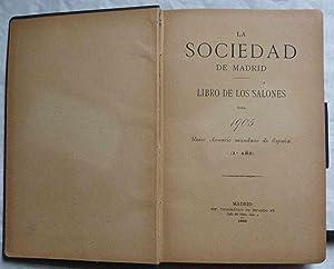 La Sociedad de Madrid. Libro de los salones para 1905. Unico Anuario mundano de España (3er ...