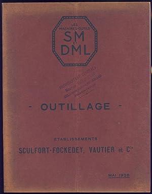 Catalogue d' Outillage Mai 1926. Etablissements Sculfort - Fockedey , Vauier et Cie: Sculfort ...