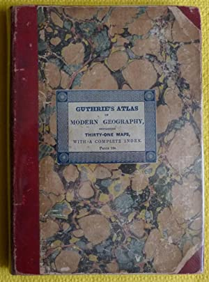 Guthrie 's Atlas of Modern Geography, containing: Collectif