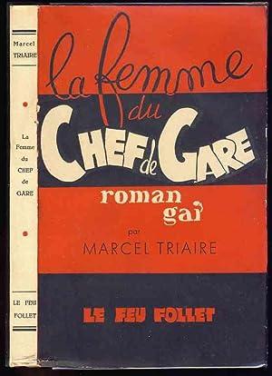 La femme du chef de gare - Roman gai: Triaire, Marcel