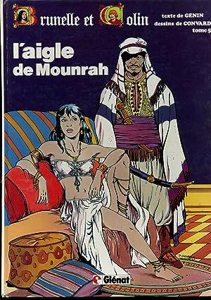 L'aigle de Mounrah - Brunelle et Colin T5 / Genin / Convard / Réf 11814:...