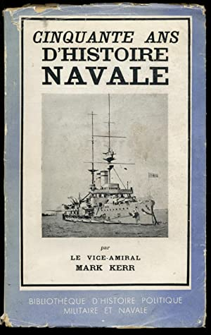 Cinquantes an d'histoire navale / Vice-Amiral Mark: Vice-Amiral Mark Kerr