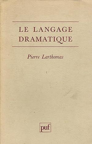 Le langage dramatique / Larthomas, Pierre /: Larthomas, Pierre