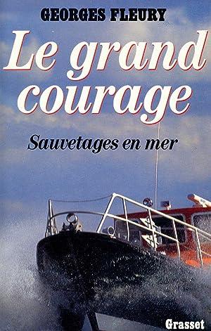 Le grand courage sauveteur en mer /: Fleury, Georges