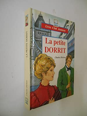 La petite Dorrit / Dickens, Charles /: Dickens, Charles