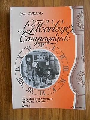 L'horloge campagnarde T1 L'âge d'or de la: Durand, jean