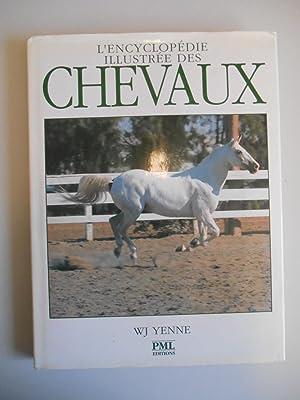 L'encyclopédie illustrée des Chevaux / Yenne, Wj: Yenne, Wj