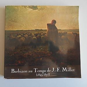 Barbizon au temps de J.-F. Millet 1849-1875: Barbizon