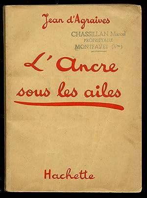 L'ancre sous les ailes / 1938 /: D'Agraives, Jean