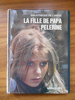 La fille de papa Pelerine / Gripe,: Gripe, Maria