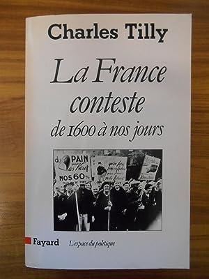 La France conteste : De 1600 à nos jours (Espace du politique) (French Edition)