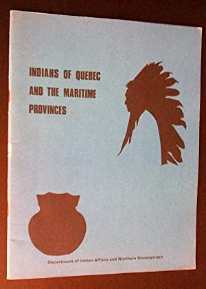 Indians of Quebec and Maritime Provinces (An: Department of Indians