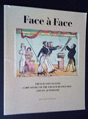 Face A Face French and English Caricatures of the French Revolution and its AFtermath