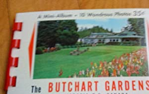 A Mini-Album - 10 Wondrous Photos. The Butchart Gardens, Victoria, B. C., Canada